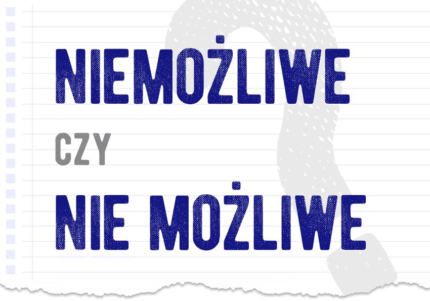 niemożliwe razem czy osobno poprawna forma pytanie rozwiązanie odpowiedź wyjaśnienie Polszczyzna.pl
