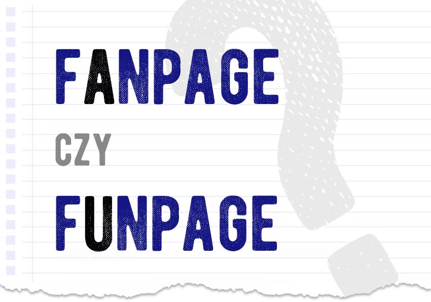 fanpage czy funpage jak się pisze jak zapisać pytanie rozwiązanie odpowiedź wyjaśnienie przykład przykłady Polszczyzna.pl