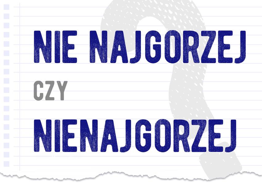 nie najgorzej czy nienajgorzej razem czy osobno jak się pisze jak zapisać pytanie rozwiązanie odpowiedź wyjaśnienie przykład przykłady Polszczyzna.pl