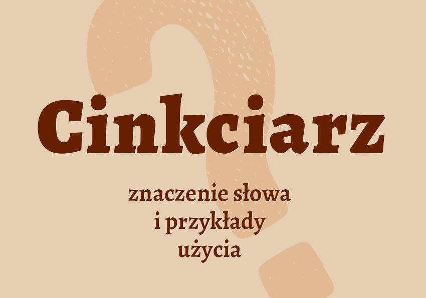 cinkciarz kto to jest co to znaczy cinkciarz co to jest znaczenie słownik definicja znaczenie słowa przykłady użycia synonim etymologia Polszczyzna.pl