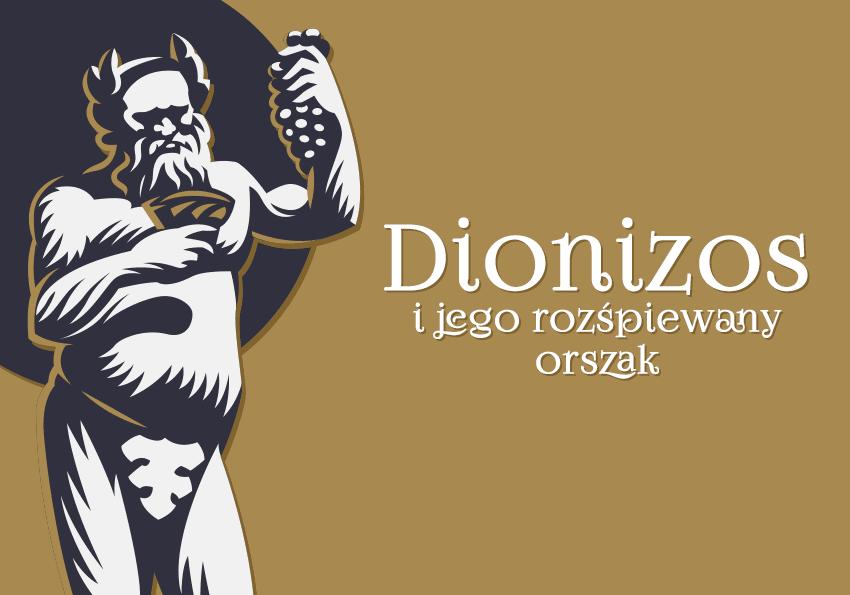 Dionizos kim jest kim był kto to jest opis charakterystyka cechy bóg mitologia grecka Dionizosa atrybuty wielkie dionizje orszak matura egzamin dojrzałości śpiewak Polszczyzna.pl