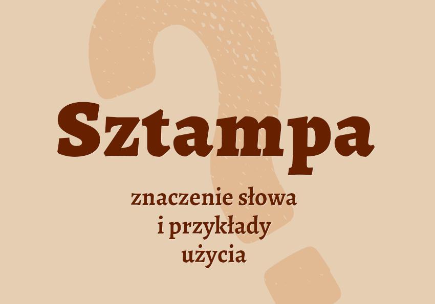 sztampa co to jest definicja znaczenie sztampa synonim przykłady krótko słownik Polszczyzna.pl