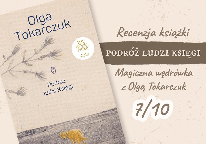 Podróż ludzi Księgi recenzja opinie opinia Olga Tokarczuk debiut noblistka Nobel ocena książki książka Polszczyzna.pl