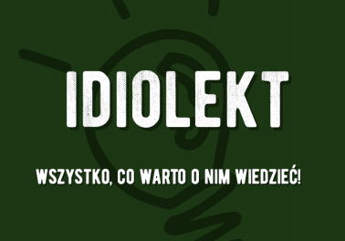 idiolekt definicja język osobniczy znaczenie idiolekt co to jest idiolekt przykłady przyklady ciekawostka jezyk polski kiedy używać słownik Polszczyzna.pl