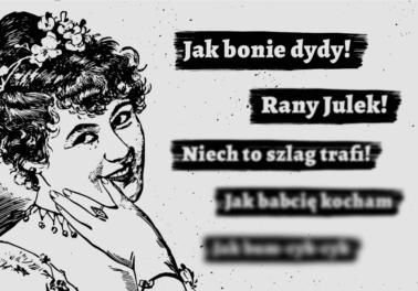 Powiedzonka i wtręty językowe rany Julek niech to szlag jak bonie dydy masakra pal licho Polszczyzna.pl