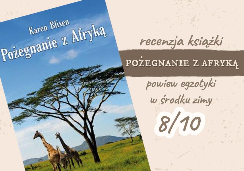 Pożegnanie z Afryką książka recenzja książki ocena Karen Blixen film Pożegnanie Polszczyzna.pl
