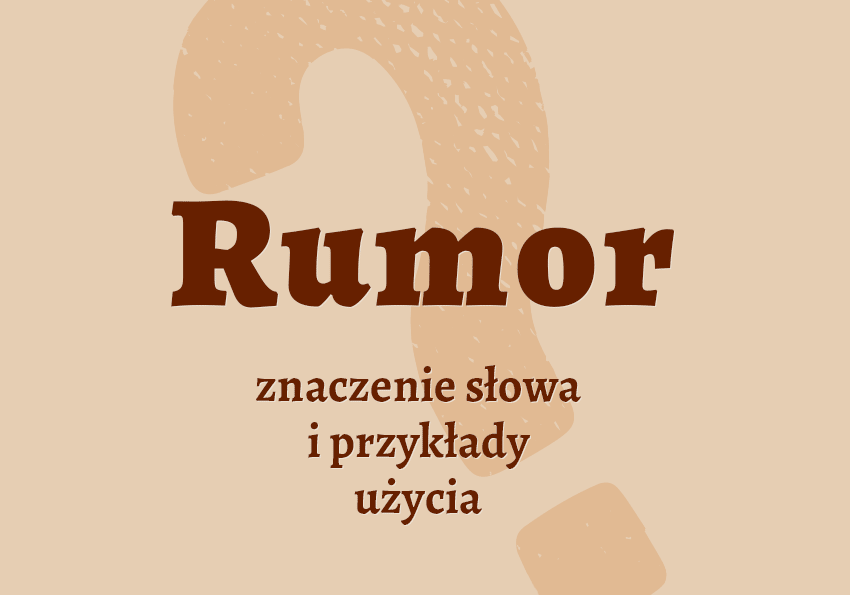 rumor co to jest rumir definicja znaczenie rumoru rumor synonim synonimy słownik rumr rumour Polszczyzna.pl