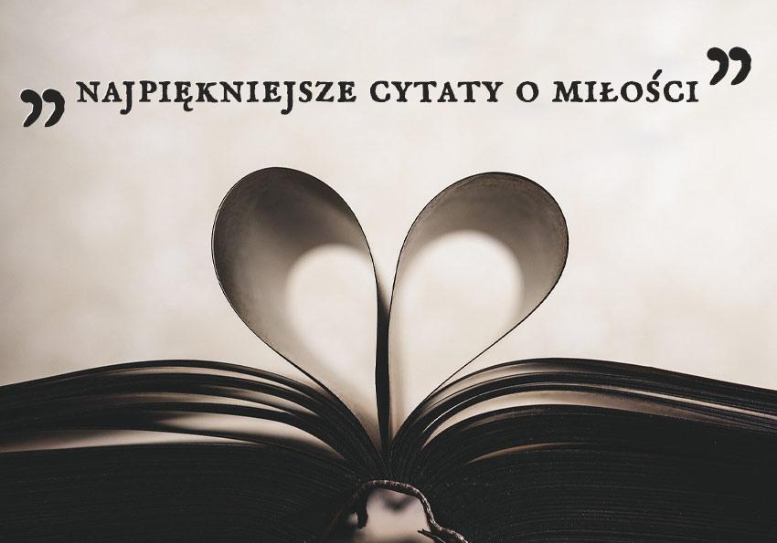 Cytaty o miłości najpiękniejsze wiersze miłosne o miłości aforyzmy dzień święto zakochanych na walentynki miłość o kochaniu wiersze miłosne cytaty wiersze aforyzmy polskie polska literatura literatury jakie znacie Polszczyzna.pl