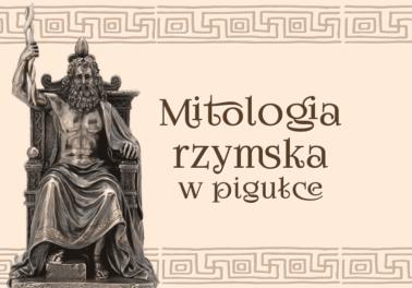mitologia rzymska w pigułce ciekawostka wyjaśnienie opis streszczenie prosto ważne informacje naczelni bogowie mitologii rzymskiej Janus Jowisz Jupiter Minerwa Junona Vesta Merkury Ops Mars Polszczyzna.pl