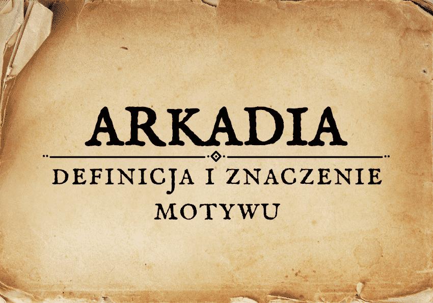 arkadia co to jest definicja znaczenie czym jest motyw arkadii w literaturze w sztuce w filmie w architekturze w malarstwie sztuka literatura malarstwo motywy literackie motyw obraz szkoła średnia matura przykłady Polszczyzna.pl