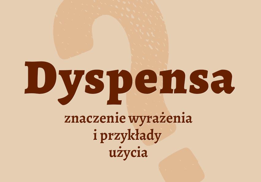 dyspensa co to jest czym jest znaczenie definicja hasło do krzyżówki synonimy inaczej słownik Polszczyzna.pl