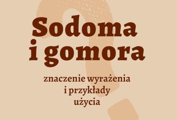 sodoma i gomora co to znaczy Biblia definicja synonimy słownik Polszczyzna.pl