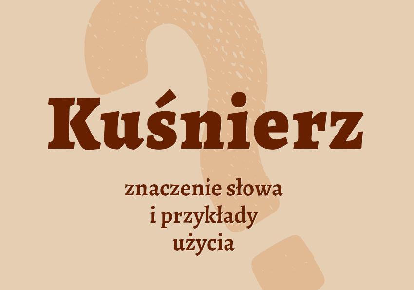Kuśnierz kto to co to kim definicja znaczenie słownik Polszczyzna.pl