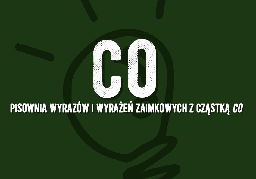 """Co pisownia wyrazów z """"co"""" najmniej coraz razem osobno Polszczyzna.pl"""