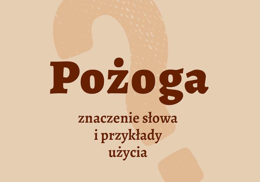 Pożoga co to jest? Definicja znaczenie synonimy pożar Polszczyzna.pl