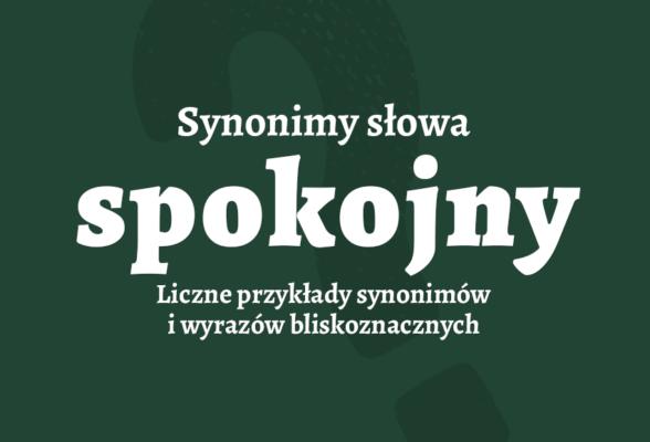 Spokojny synonimy co to znaczy jak inaczej definicja słownik Polszczyzna.pl