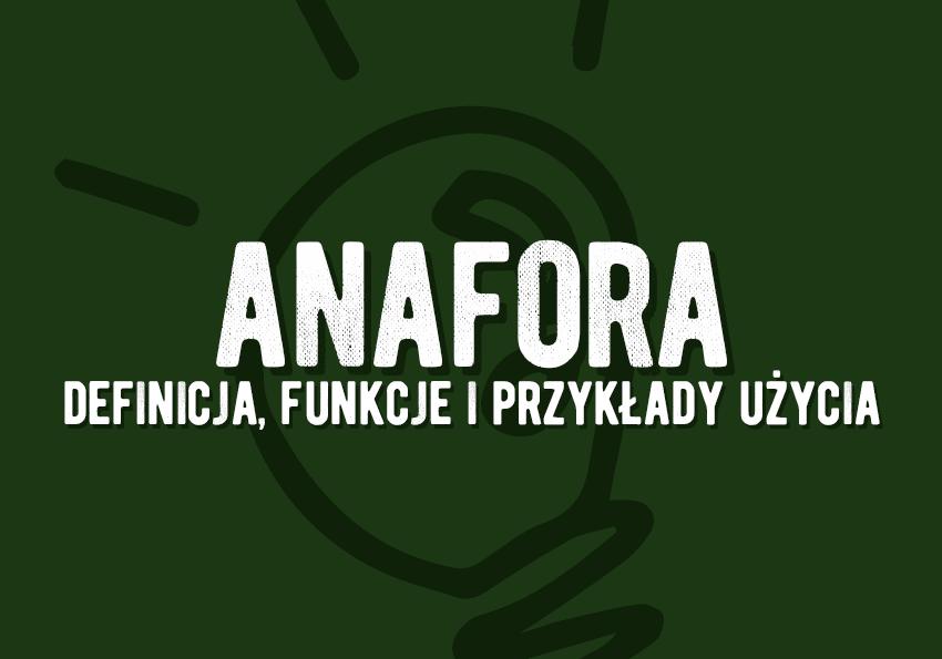 Anafora co to funkcje definicja przykłady środek figura szkoła Polszczyzna.pl