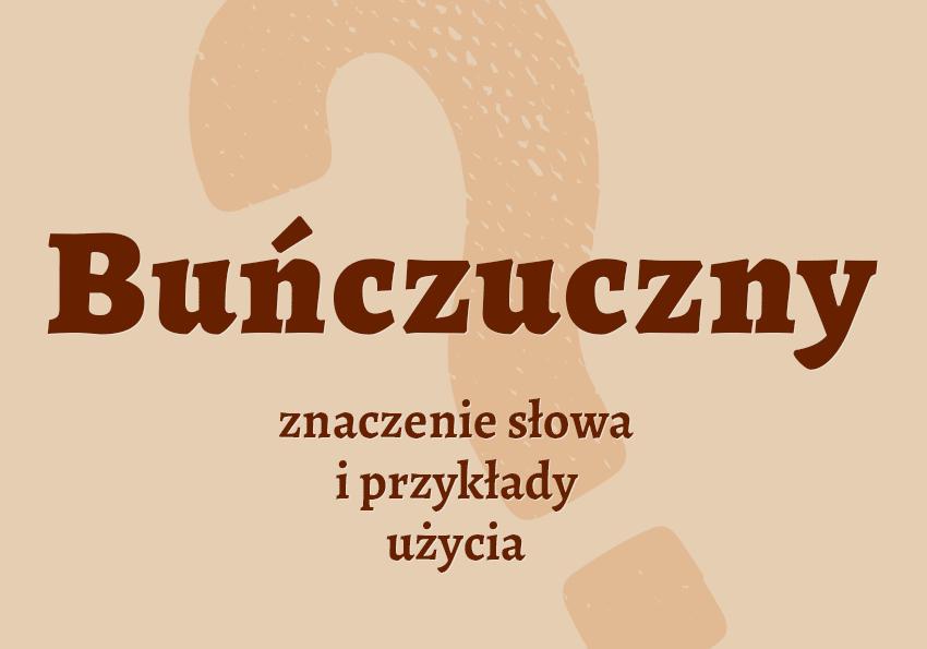 buńczuczny to jaki synonim definicja znaczenie synonim inaczej słownik Polszczyzna.pl