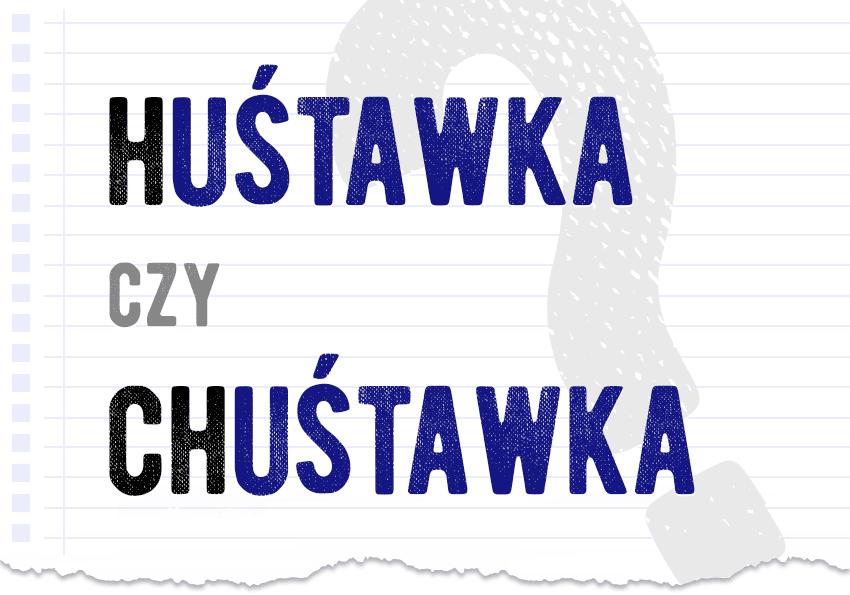 huśtawka czy chuśtawka poprawna forma jak się pisze słownik Polszczyzna.pl