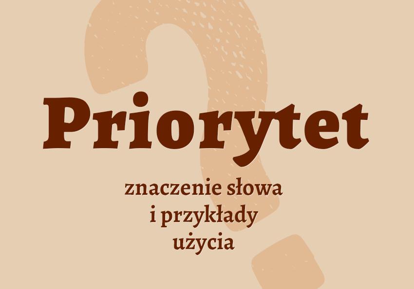 priorytet co to jest pisownia definicja synonim znaczenie poczta słownik Polszczyzna.pl