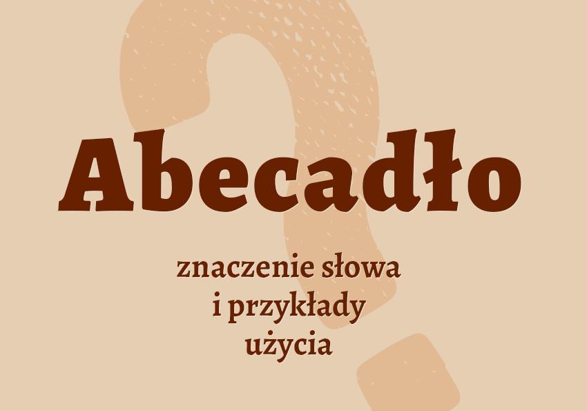 Abecadło Julian Tuwim co to jest? Znaczenie definicja przykłady synonim słownik Polszczyzna.pl
