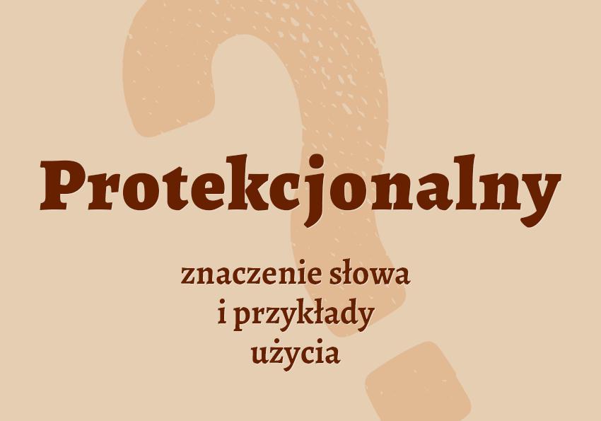 Protekcjonalny, czyli jaki? Co to znaczy? Co to jest? Definicja, pochodzenie, Biblizmy, Biblia, przypowieść, znaczenie. Polszczyzna.pl