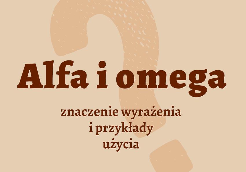 Alfa i omega - co to znaczy? Znaczenie, pochodzenie, słownik Polszczyzna.pl